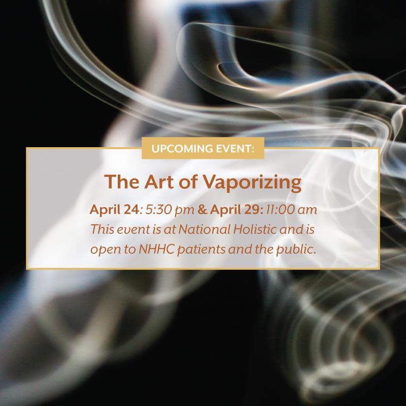 The Art of Vaporizing @ National Holistic Healing Center | Washington | District of Columbia | United States