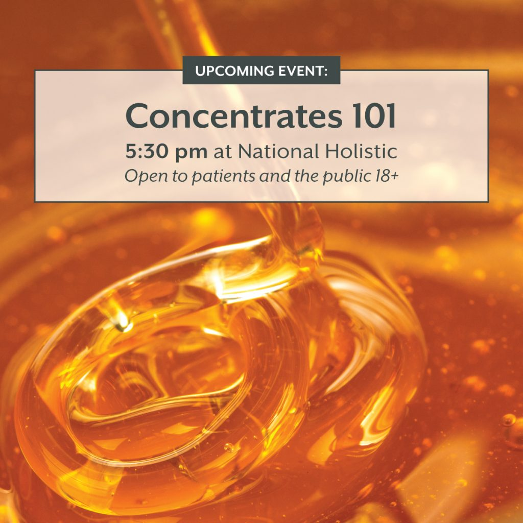 Concentrates 101 @ National Holistic Healing Center